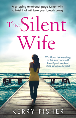 Kerry Fisher - The Silent Wife book