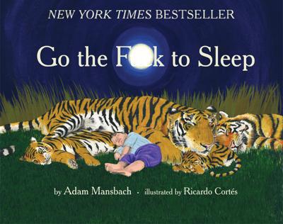 Go the F**k to Sleep - Adam Mansbach & Ricardo Cortés book