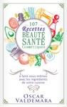 Beaut Sant 107 Recettes Faciles De Produits Cosmtiques Bio  Faire Vous-mmes Avec Les Ingrdients De Votre Cuisine