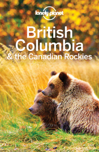 British Columbia & the Canadian Rockies - Lonely Planet