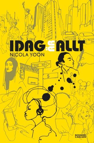 Nicola Yoon - Idag är allt