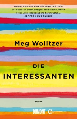 Meg Wolitzer & Werner Löcher-Lawrence - Die Interessanten