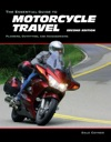 The Essential Guide To Motorcycle Travel 2nd Edition