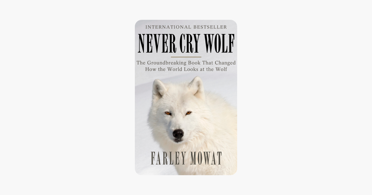 Never Cry Wolf - Farley Mowat