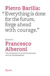 Pietro Barilla Everything Is Done For The Future Forge Ahead With Courage