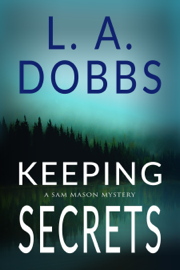 Keeping Secrets - L. A. Dobbs book summary