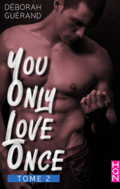 You Only Love Once - Tome 2