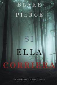 Si Ella Corriera (Un Misterio Kate Wise—Libro 3) Book Cover
