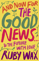 Ruby Wax - And Now For The Good News... artwork