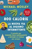 800 Calorie. La nuova via al digiuno intermittente Book Cover