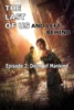 The Last of Us and Left Behind - Episode 2. Doom of Mankind