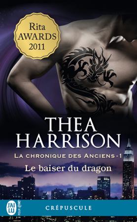 La chronique des Anciens (Tome 1) - Le baiser du dragon - Thea Harrison