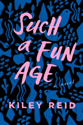 Kiley Reid - Such a Fun Age book