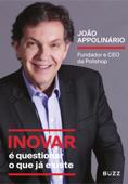 Inovar é questionar o que já existe
