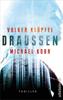 DRAUSSEN - Volker Klüpfel & Michael Kobr