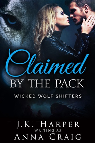 Anna Craig & J.K. Harper - Claimed by the Pack