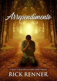 Arrependimento - Rick Renner by  Rick Renner PDF Download