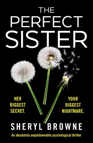 Sheryl Browne - The Perfect Sister