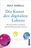 Rolf Dobelli - Die Kunst des digitalen Lebens artwork