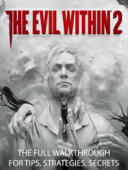 The Evil Within 2 Game Guide and Walkthrough