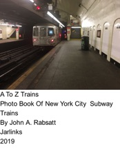 A To Z Trains Photo Book Of New York City Subway Trains