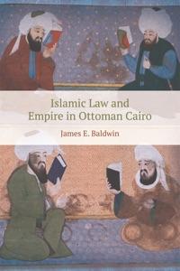 Islamic Law and Empire in Ottoman Cairo