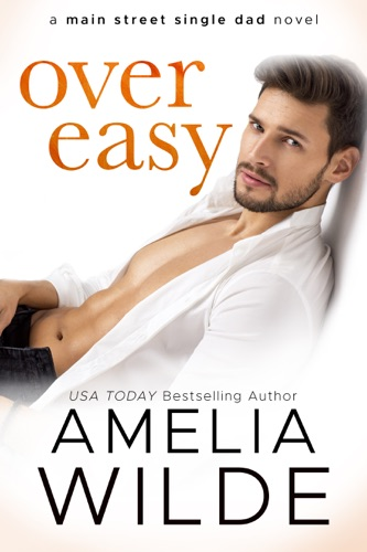 Over Easy - Amelia Wilde - Amelia Wilde