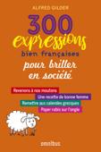 300 expressions bien françaises pour épater la galerie