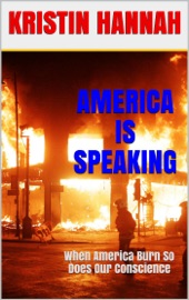 America Is Speaking, When will Our Hearts Listen: When America Burn, So Does Our Conscience PDF Download