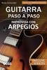 Improvisa con ARPEGIOS, Guitarra Paso a Paso