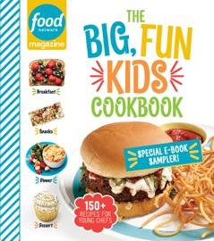 Food Network Magazine The Big Fun Kids Cookbook Free 19 Recipe Sampler