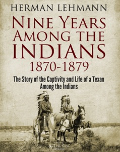 Nine Years Among the Indians, 1870-1879 von Herman Lehmann Buch-Cover
