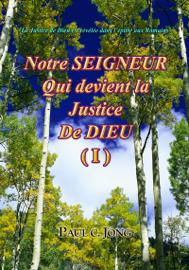 La Justice de Dieu est révélée dans l'épître aux Romains - Notre Seigneur Qui devient la Justice de Dieu (I)