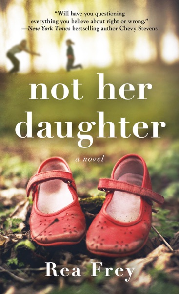 Not Her Daughter - Rea Frey book cover