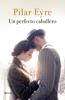 Pilar Eyre - Un perfecto caballero portada