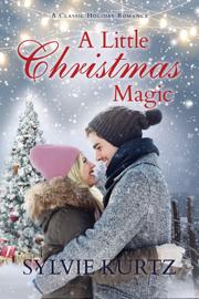 A Little Christmas Magic - Sylvie Kurtz book summary