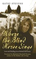 Kathy Stevens & Elizabeth Marshall Thomas - Where the Blind Horse Sings artwork