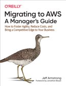 Migrating to AWS: A Manager's Guide
