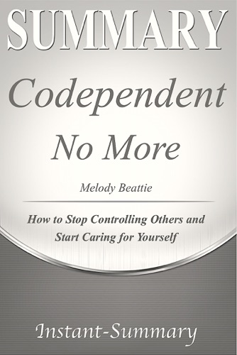 Instant-Summary - Codependent No More