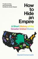 Daniel Immerwahr - How to Hide an Empire artwork