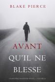 Avant Qu'il Ne Blesse (Un Mystère Mackenzie White — Volume 14)