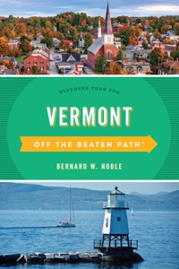 Vermont Off the Beaten Path®