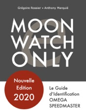 Moonwatch Only - Le Guide d'Identification Speedmaster