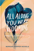 All Along You Were Blooming Book Cover