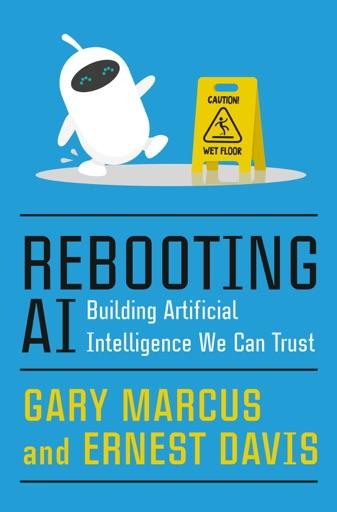 Rebooting AI - Gary Marcus & Ernest Davis