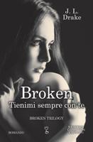 Broken. Tienimi sempre con te ebook Download