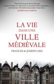 La Vie dans une ville médiévale