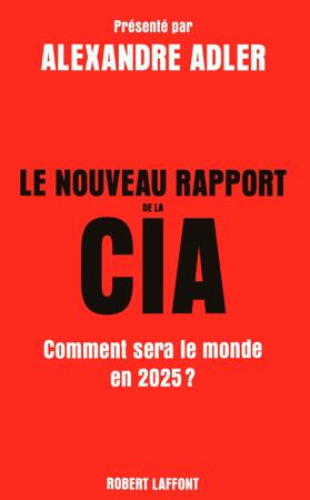 Le Nouveau Rapport de la CIA - Anatole Muchnik, Claude Farny, Johan-Frédérik Hel Guedj & Alexandre Adler