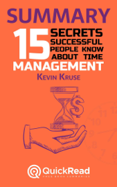 Summary of «15 Secrets Successful People Know About Time Management» by Kevin Kruse