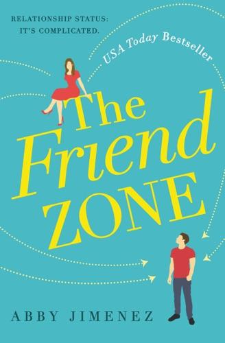The Friend Zone - Abby Jimenez - Abby Jimenez